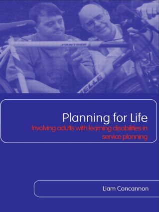 Planning For Life: Involving Adults with Learning Disabilities in Service Planning, 1st Edition (Paperback) book cover