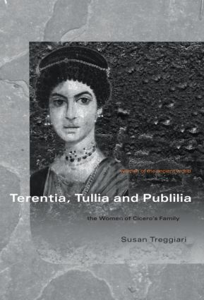 Terentia, Tullia and Publilia: The Women of Cicero's Family (Paperback) book cover