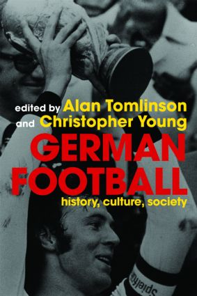 German Football: History, Culture, Society (Paperback) book cover