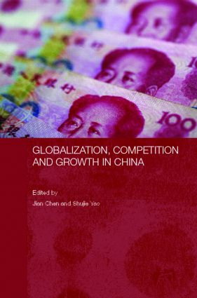 Globalization, Competition and Growth in China (Hardback) book cover