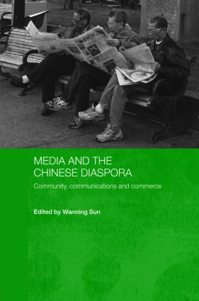 Media and the Chinese Diaspora: Community, Communications and Commerce book cover