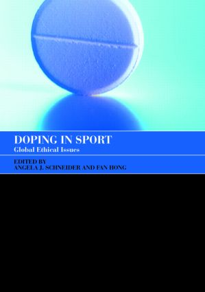 Doping in Sport: Global Ethical Issues book cover