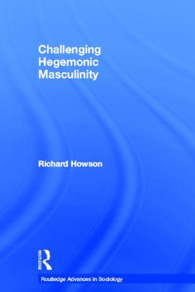 Challenging Hegemonic Masculinity: 1st Edition (Hardback) book cover