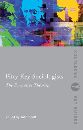 Fifty Key Sociologists: The Formative Theorists (Paperback) book cover