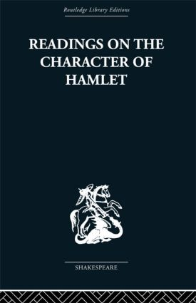 Readings on the Character of Hamlet: compiled from over three hundred sources., 1st Edition (Hardback) book cover
