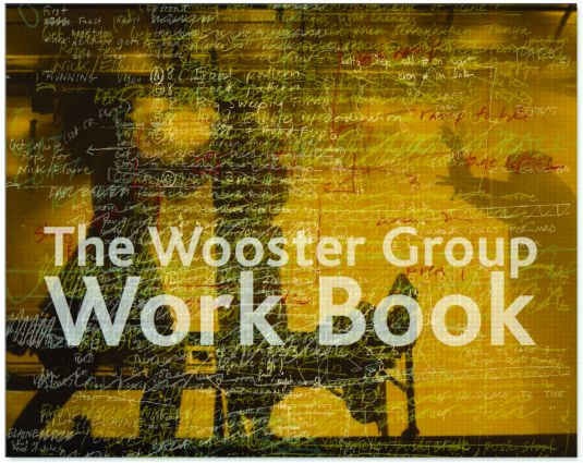 The Wooster Group Work Book (Paperback) book cover