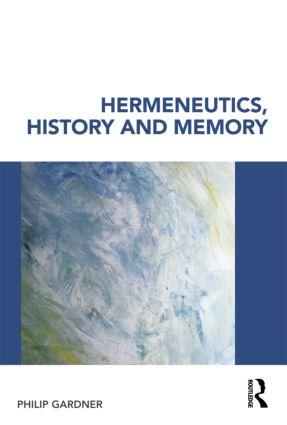 Hermeneutics, History and Memory