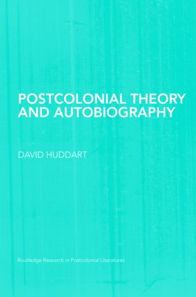 Postcolonial Theory and Autobiography (Hardback) book cover