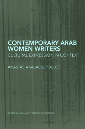 Contemporary Arab Women Writers: Cultural Expression in Context (Hardback) book cover