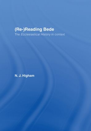 (Re-)Reading Bede: The Ecclesiastical History in Context, 1st Edition (Hardback) book cover