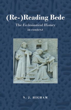(Re-)Reading Bede: The Ecclesiastical History in Context, 1st Edition (Paperback) book cover