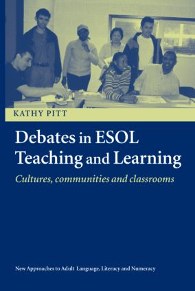 Debates in ESOL Teaching and Learning: Cultures, Communities and Classrooms, 1st Edition (Paperback) book cover