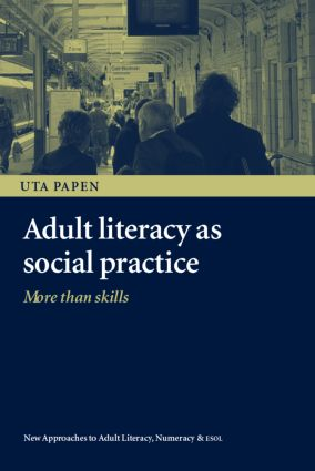 Adult Literacy as Social Practice: More Than Skills, 1st Edition (Paperback) book cover