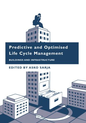 Predictive and Optimised Life Cycle Management: Buildings and Infrastructure, 1st Edition (Hardback) book cover