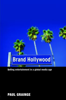 Brand Hollywood: Selling Entertainment in a Global Media Age, 1st Edition (Paperback) book cover