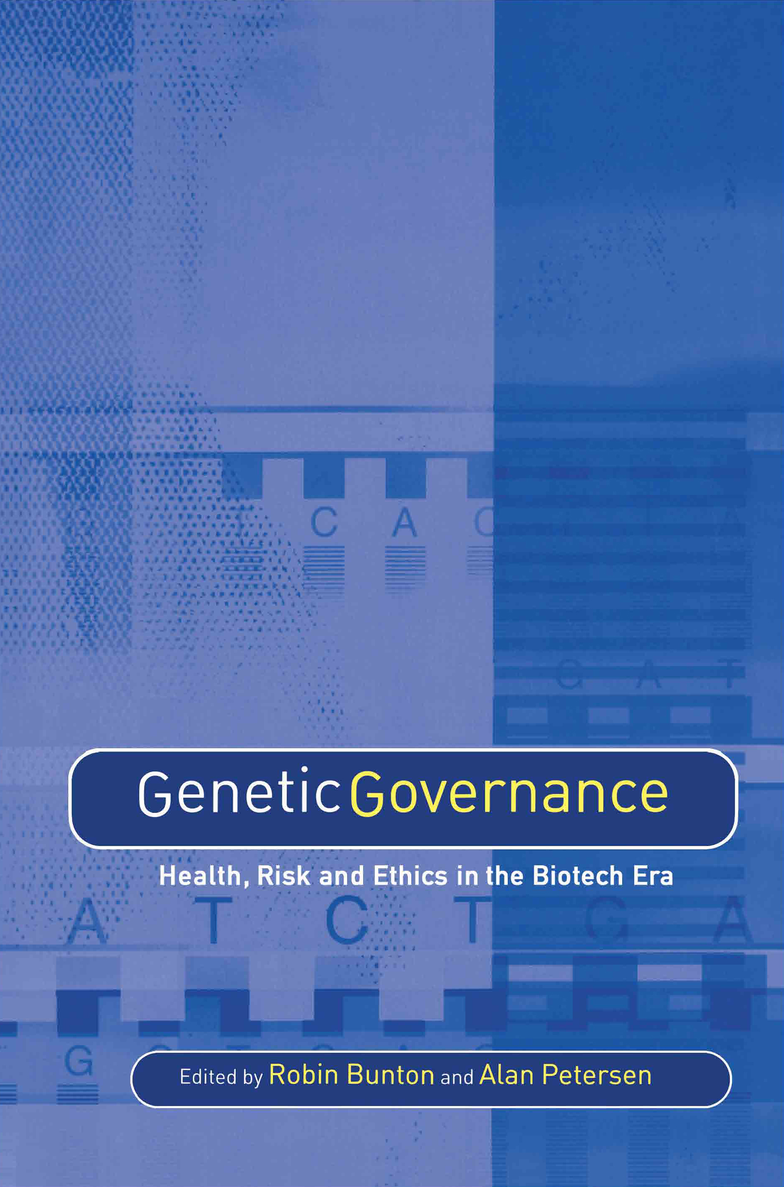 Genetic Governance: Health, Risk and Ethics in a Biotech Era, 1st Edition (e-Book) book cover
