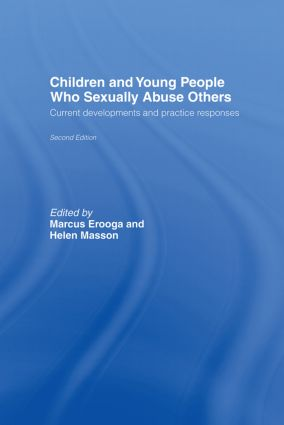 Children and Young People Who Sexually Abuse Others: Current Developments and Practice Responses, 2nd Edition (Hardback) book cover