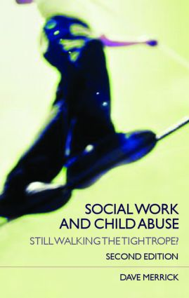 Social Work and Child Abuse: Still Walking the Tightrope?, 2nd Edition (Paperback) book cover