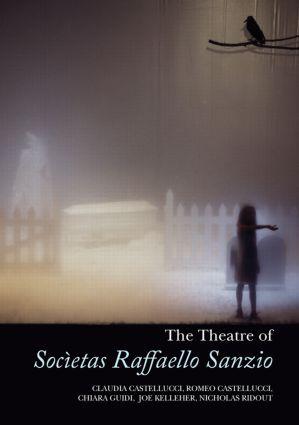 The Theatre of Societas Raffaello Sanzio: 1st Edition (Hardback) book cover