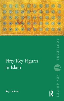 Fifty Key Figures in Islam: 1st Edition (Paperback) book cover