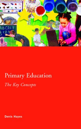 Primary Education: The Key Concepts (Paperback) book cover