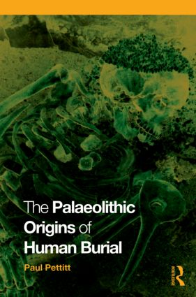 The Palaeolithic Origins of Human Burial (Paperback) book cover