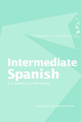 Intermediate Spanish: A Grammar and Workbook, 1st Edition (Paperback) book cover