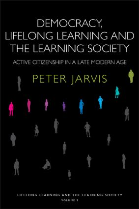 Democracy, Lifelong Learning and the Learning Society: Active Citizenship in a Late Modern Age, 1st Edition (Paperback) book cover
