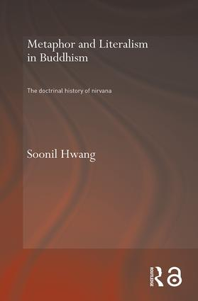 Metaphor and Literalism in Buddhism: The Doctrinal History of Nirvana book cover