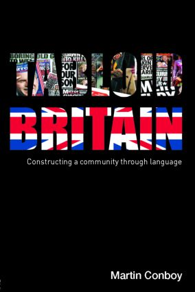 Tabloid Britain: Constructing a Community through Language, 1st Edition (Paperback) book cover