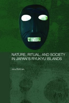 Nature, Ritual, and Society in Japan's Ryukyu Islands (Hardback) book cover