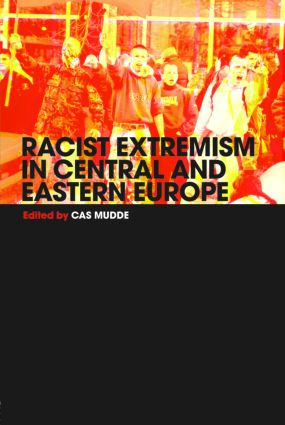 Racist Extremism in Central & Eastern Europe: 1st Edition (Paperback) book cover