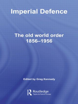 Imperial Defence: The Old World Order, 1856–1956 (Hardback) book cover