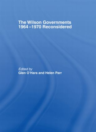 The Wilson Governments 1964-1970 Reconsidered: 1st Edition (Hardback) book cover