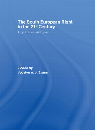 The South European Right in the 21st Century: Italy, France and Spain book cover