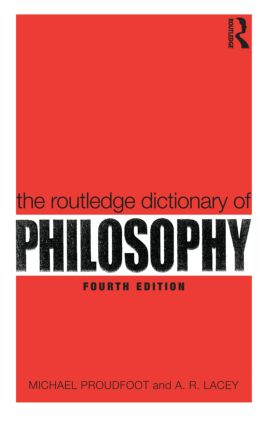 The Routledge Dictionary of Philosophy: 4th Edition (Paperback) book cover