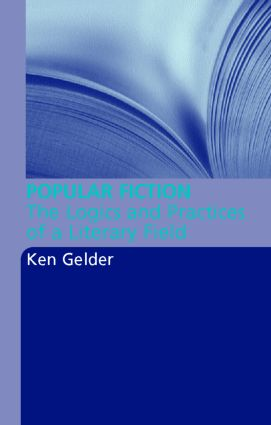 Popular Fiction: The Logics and Practices of a Literary Field, 1st Edition (Paperback) book cover