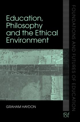 Education, Philosophy and the Ethical Environment (Paperback) book cover