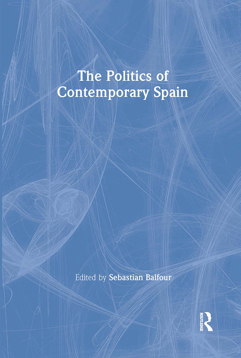 The Politics of Contemporary Spain: 1st Edition (Paperback) book cover