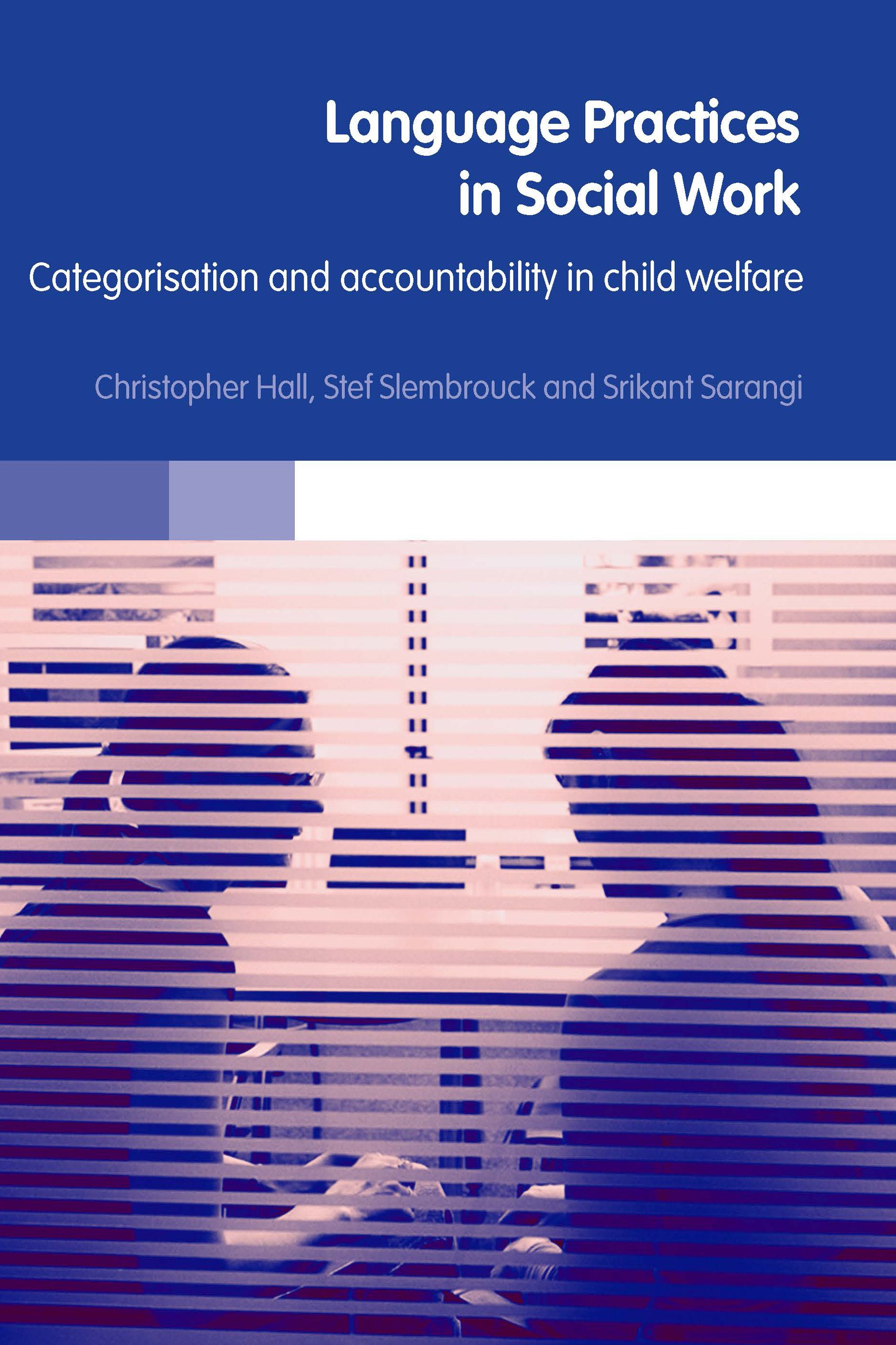 Language Practices in Social Work: Categorisation and Accountability in Child Welfare book cover