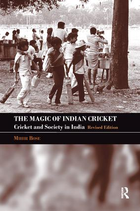 The Magic of Indian Cricket: Cricket and Society in India book cover