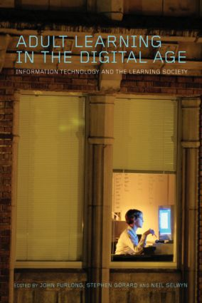 Adult Learning in the Digital Age: Information Technology and the Learning Society book cover