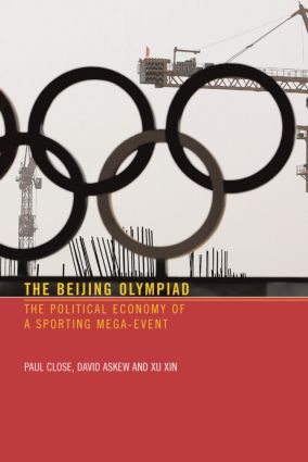 The Beijing Olympiad: The Political Economy of a Sporting Mega-Event, 1st Edition (Paperback) book cover