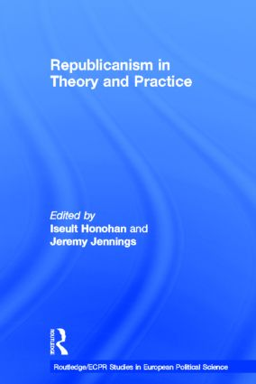 Republicanism in Theory and Practice (Hardback) book cover