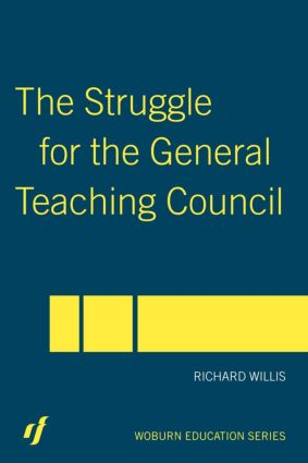 The Struggle for the General Teaching Council (Paperback) book cover