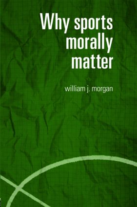 Why Sports Morally Matter book cover