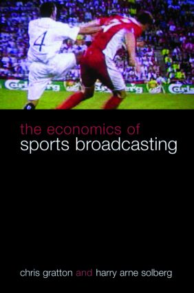 The Economics of Sports Broadcasting: 1st Edition (Paperback) book cover