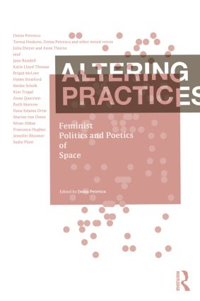 Altering Practices: Feminist Politics and Poetics of Space book cover
