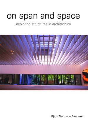 On Span and Space: Exploring Structures in Architecture book cover