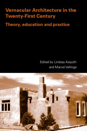 Vernacular Architecture in the 21st Century: Theory, Education and Practice, 1st Edition (Paperback) book cover